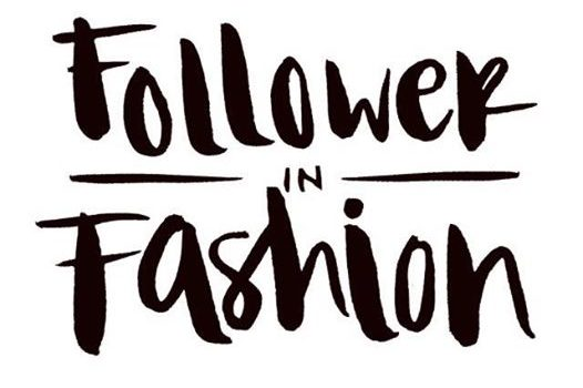 Follower In Fashion